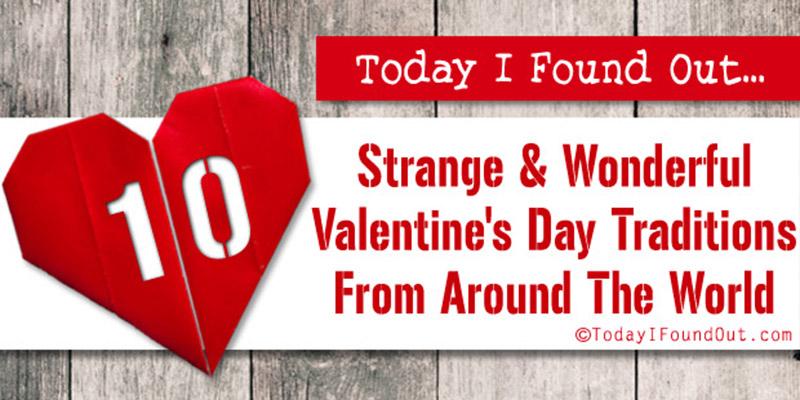 10 strange vanentine's day traditions from around the world